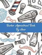 Barber Appointment Book By Hour: Barbershop Undated 52-Week Hourly Schedule Calendar