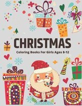 Christmas Coloring Book for Girls Ages 8-12