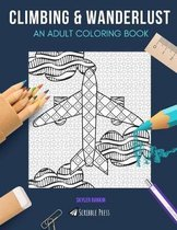 Climbing & Wanderlust: AN ADULT COLORING BOOK: Climbing & Camping - 2 Coloring Books In 1