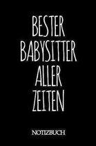 Bester Babysitter Aller Zeiten Notizbuch: A5 auf 120 Seiten I liniert I Skizzenbuch I super zum Zeichnen oder notieren I Geschenkidee f�r die Liebsten