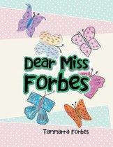 Dear Miss Forbes