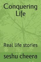 Conquering Life: Real life stories