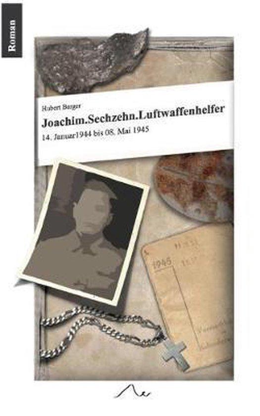 Boek cover Joachim. Sechzehn. Luftwaffenhelfer van Hubert Berger (Paperback)
