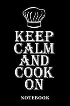 Keep Calm And Cook On - Notebook