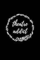 Theatre Addict: Liniertes Notizbuch A5 - Theater Musical Broadway Schauspieler Drama Geschenk