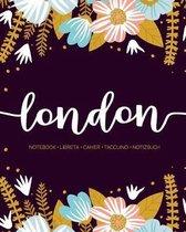 London: Notebook - Libreta - Cahier - Taccuino - Notizbuch: 110 pages paginas seiten pagine: Modern Florals First Name Noteboo