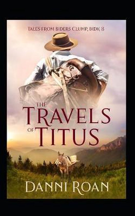 The Travels of Titus: Tales from Biders Clump: Book Nine