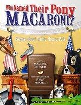 Who Named Their Pony Macaroni?