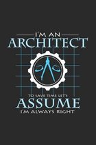 I'm an architect always right: 6x9 Architect - dotgrid - dot grid paper - notebook - notes