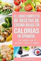 El Libro Completo De Recetas De Cocina Bajas En Calor�as In Spanish/ The Complete Book of Low-Calorie Recipes In Spanish (Spanish Edition)