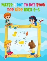 Mazes for kids Mazes & Dot To Dot Book for kids Ages 3-5