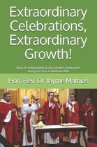 Extraordinary Celebrations, Extraordinary Growth!: Ideas for Independent & Old Catholic Communities during the Year of Matthew 2020