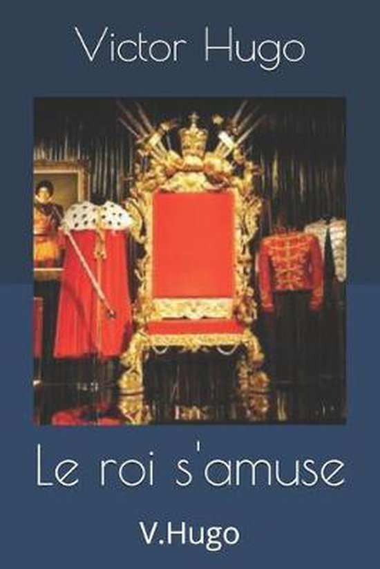 Le roi s'amuse: V.Hugo