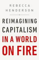 Boek cover Reimagining Capitalism in a World on Fire van Rebecca Henderson (Hardcover)
