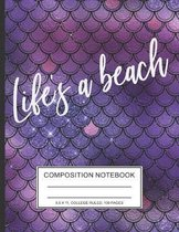 Life's a beach: Mermaid Themed Composition Notebook 8.5 x 11 in 110 pages College Ruled Beach Waves Cool Blue For Back to school ocean