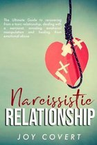 Narcissistic Relationship: The Ultimate Guide to recovering from a toxic relationship, dealing with a narcissist, avoiding emotional manipulation