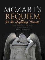 Mozart's Requiem for the Beginning Pianist