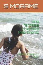 Una fantasia chiamata Matrimonio: Amore, impegno o sogno