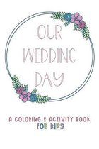 Our Wedding Day: A Coloring & Activity Book For Kids, Dusty Rose & Berry Blue