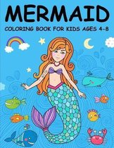 Mermaid Coloring Book for Kids Ages 4-8: Fantastic Little Mermaid Coloring Book for Boys, Girls, Toddlers, Preschoolers, Kids 4-8, 6-8