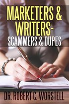 Marketers & Writers - Scammers & Dupes