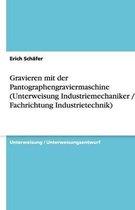 Gravieren mit der Pantographengraviermaschine (Unterweisung Industriemechaniker / -in, Fachrichtung Industrietechnik)