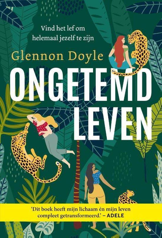 Boek cover Ongetemd leven van Glennon Doyle (Paperback)