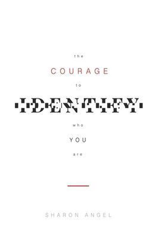 The Courage to Identify Who You Are