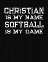 Christian Is My Name Softball Is My Game