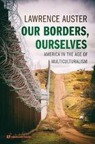 Our Borders, Ourselves