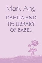 Dahlia and the Library of Babel