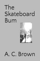 The Skateboard Bum