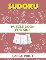 Sudoku Puzzle Book for Kids - Large Print