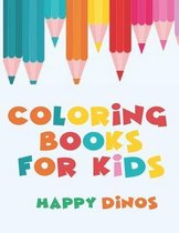 Coloring Pages For Kids - Happy Dinos - Dinosaur Coloring Book For Kids - Dino Coloring Books For Kids Ages 4 8
