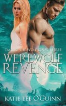 Werewolf Revenge: Book 3 in the Taming the Wolf Series