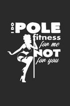 I do pole fitness for me: 6x9 Pole Fitness - dotgrid - dot grid paper - notebook - notes