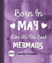 Born In May Like All The Best Mermaids: Diary Weekly Spreads January to December