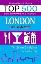 London City Guide 2020: The Most Recommended Shops, Museums, Parks, Diners and things to do at Night in London (City Guide 2020)
