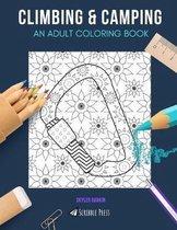Climbing & Camping: AN ADULT COLORING BOOK: Climbing & Camping - 2 Coloring Books In 1