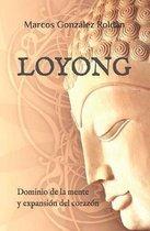Loyong: Dominio de la mente y expansi�n del coraz�n