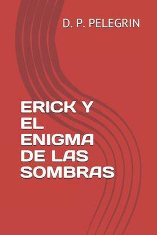 Erick Y El Enigma de Las Sombras