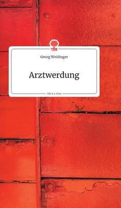 Arztwerdung. Life is a Story - story.one