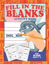 Fill In The Blanks Activity Book For Kids Ages 4-8