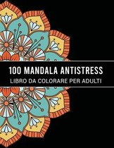 100 Mandala Antistress Libro Da Colorare Per Adulti