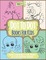 Dot To Dot Books For Kids Ages 4-8 Fun Connect The Dots & Coloring