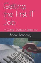 Getting the First IT Job: A Career Guide for Beginners