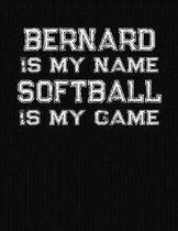 Bernard Is My Name Softball Is My Game