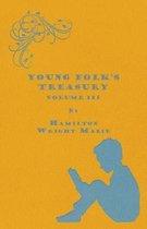 Young Folk's Treasury Volume III - in 12 Volumes