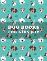 Dog Books For Kids 9-12: Coloring Book of Cute Puppies And Funny-Dog For Kids Boys and Girls