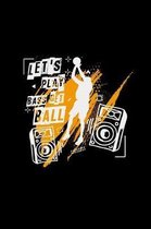 Let's play bass get ball